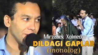 Mirzabek Xolmedov - Dildagi gaplar (monolog)