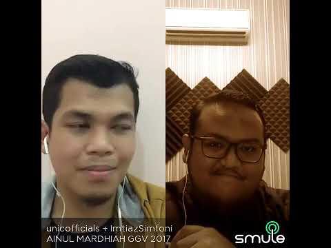 Ainul Mardhiah GGV 2017 - Fakhrul UNIC & Imtiaz Simfoni (Smule)