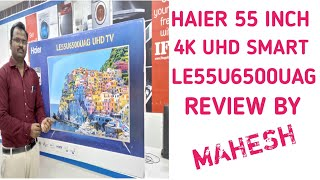 HAIER LE55U6500UAG || 4K ULTRA HD || SMART LED || DEMO IN TELUGU 2019