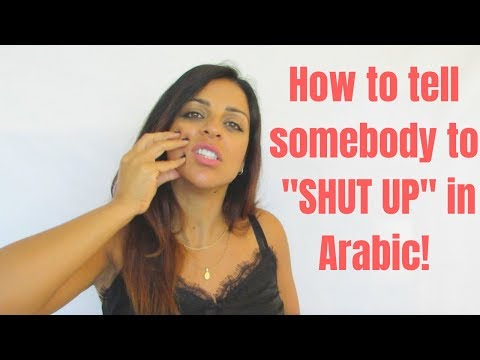 "ARABIC BAD WORDS- HOW TO TELL SOMEBODY TO ""SHUT UP""!"