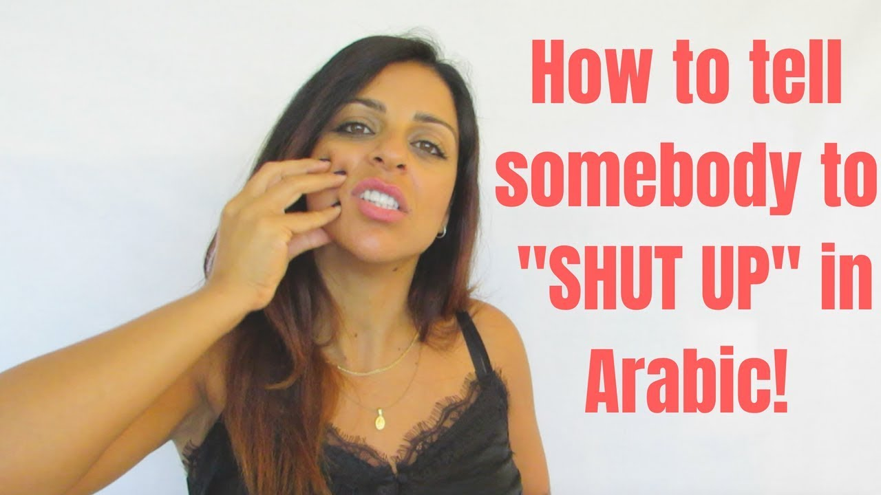 bb837b48 ARABIC BAD WORDS- HOW TO TELL SOMEBODY TO