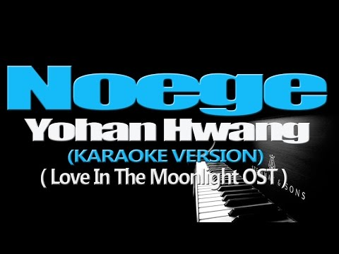 Yohan Hwang 황요한 Noege 너에게 (KARAOKE VERSION) (Love In The Moonlight OST)