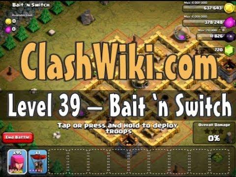 Clash Of Clans Level 39 - Bait 'n Switch