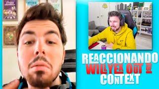 WILLYREX REACCIONA A WILLYREX FUERA DE CONTEXTO #2