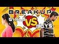 BREAK-UP   Boys VS Girls    One Day Later   One Week Later   One Month Later   Six Month Later
