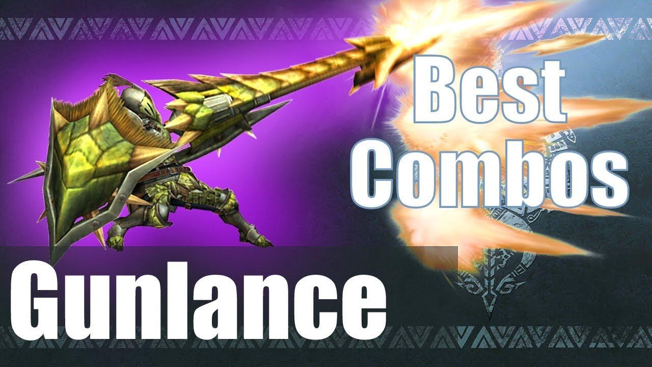 Monster Hunter World Mhw The Best Gunlance Combos Guide Youtube