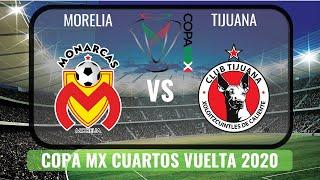 Morelia Vs Tijuana 2020| Copa Mx Cuartos De Final Vuelta 2020 Hd