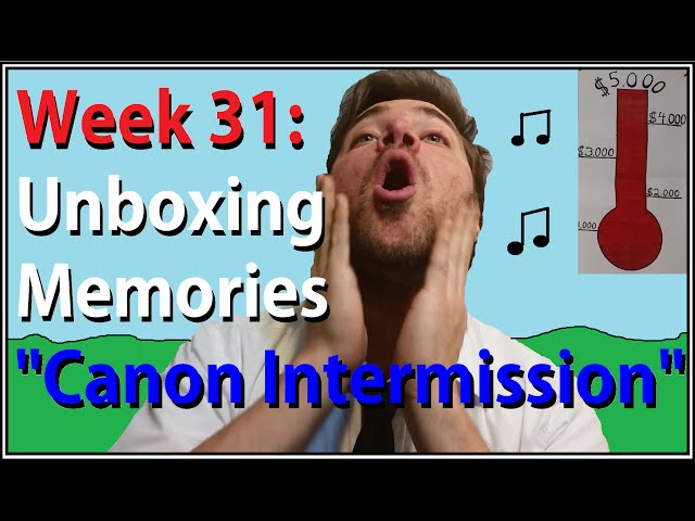 "Week 31: Unboxing Memories - ""Canon Intermission"""