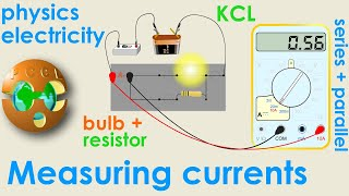 Measuring CURRENTS Series Parallel   KCL   LAMP - RESISTOR - BATTERY - AMMETER - PCCL - Electricity