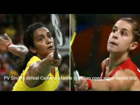 PV Sindhu defeat Carolina Marine In indian Open title
