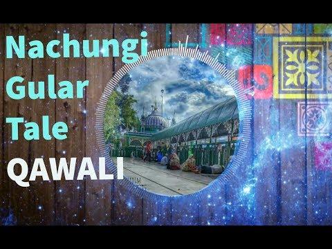 Nachungi Gular Tale  नाचूगी गूलर तले   QAWWALI