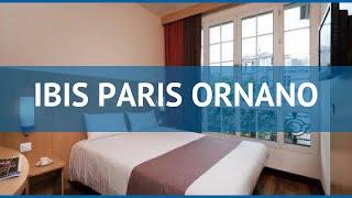IBIS PARIS ORNANO 3* Франция Париж обзор – отель ИБИС ПЭРИС ОРНАНО 3* Париж видео обзор