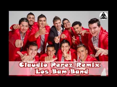 Los Bam Band - Mega Enganchado - Claudio Perez Remix