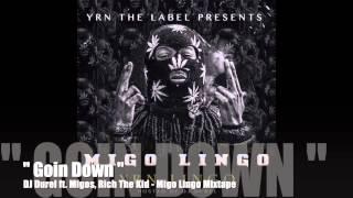 Goin Down DJ Durel Feat Migos Rich The Kid - Migo Lingo Mixtape.mp3