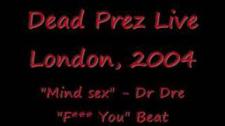 """Dead Prez - """"Mind Sex""""  Live"""