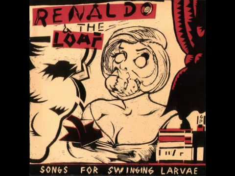 Renaldo And The Loaf - Melvyn's Repose