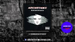 Architekt - 11 - Schwanzgesteuert - Richtfest 2005 [RE-UPLOAD]