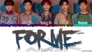 DAY6 (데이식스) - 'FOR ME' Lyrics [Color Coded_Han_Rom_Eng]
