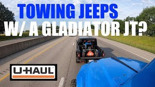 Will UHaul Allow GLADIATOR JT To Tow Jeeps???