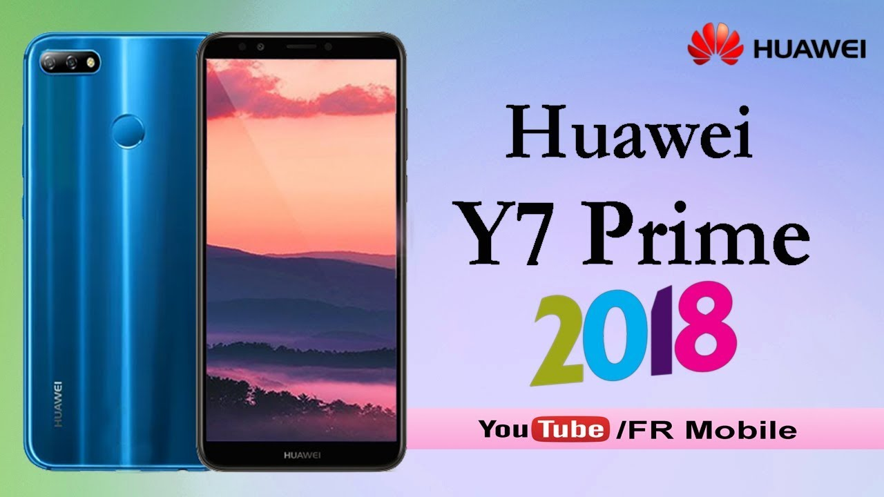 Huawei Y7 Prime (2018) Official - Full Phone Specifications, Review, Price  , Release Date & Features