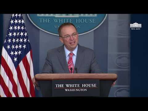 Press Briefing with White House Acting Chief of Staff Mick Mulvaney