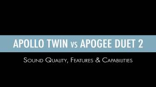Apollo Twin vs Apogee Duet 2 Review - Sound Quality, Features & Capabilities