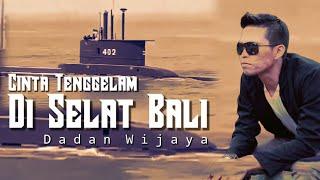 CINTA TENGGELAM DI SELAT BALI (Nanggala 402) Dadan Wijaya   Accoustic Version