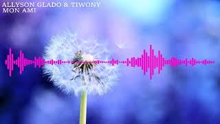 ALLYSON GLADO & TIWONY- MON AMI