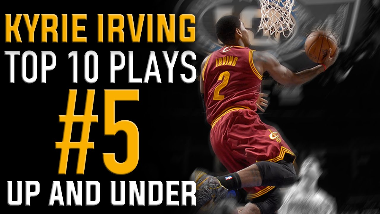 bb08802a39e4 Kyrie Irving Up and Under Finish  Top 10 Plays  5