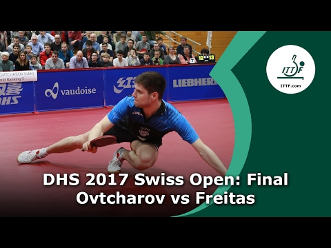 DHS 2017 Swiss Open Final: Ovtcharov vs Freitas