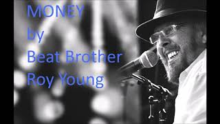 """""""Money"""" - Roy Young"""
