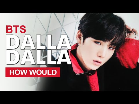 "Free Download How Would Bts Sing Itzy "" Dalla Dalla "" (male Version) Line Distribution Mp3 dan Mp4"