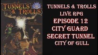 Tunnels & Trolls live rpg City of Gull 12 City Guard Secret Tunnel