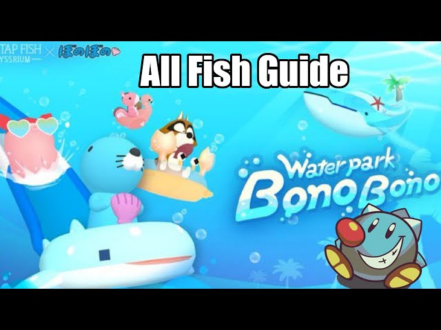 August Waterpark BonoBono Event Guide All Fish | Tap Tap Fish AbyssRium