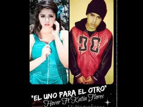 Hover Ft Katia Flores - El uno para el otro - FS Producciones