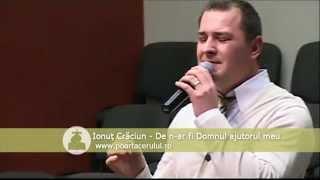 Ionut Craciun - De n-ar fi Domnul ajutorul meu