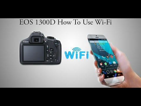 CANON EOS 1300D WIFI SETTING AND CONNECTION..