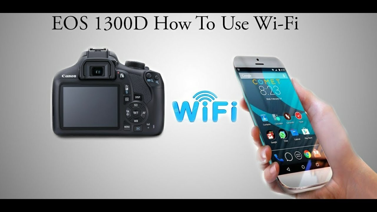 CANON EOS 1300D WIFI SETTING AND CONNECTION