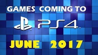 All PS4 Games  June 2017