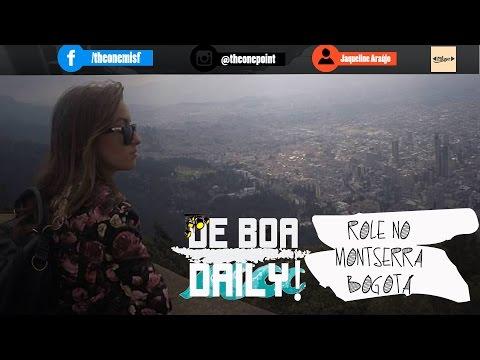 #DeBoa/Daily - Rolê no Monserrate (Bogotá)