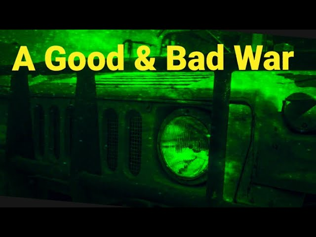 A Good & Bad War