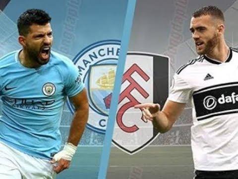 Manchester City Vs Fulham Live Stream Match Full 🔴 Premier League Live Match 2018 Highlights