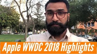 Apple WWDC 2018 Highlights   iOS 12, macOS Mojave and more