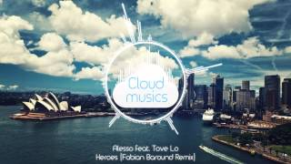 Alesso Feat. Tove Lo - Heroes (Fabian Baroud Remix)