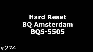 Сброс настроек BQ Amsterdam BQS-5505 (Hard Reset BQ Amsterdam BQS-5505)