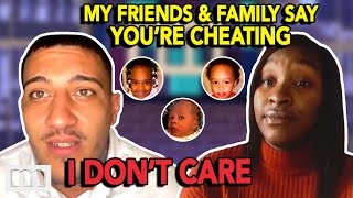 You Cheated on Me with TWENTY Men… They're NOT MY Kids!!!