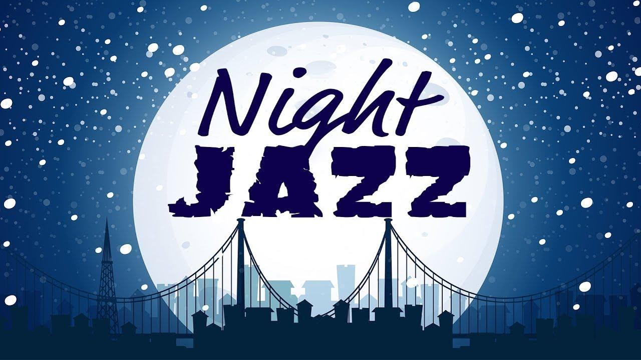 night of smooth jazz music radio 24 7 live stream relaxing