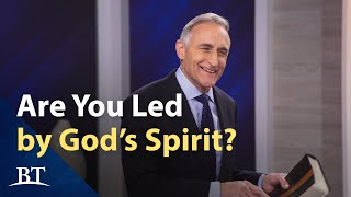 Beyond Today -- Are You Led by God's Spirit?