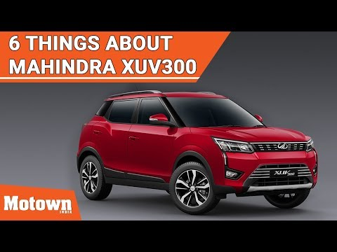 6 things to know about the Mahindra XUV300 | Motown India