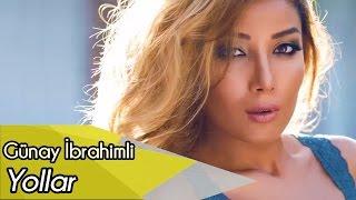 Gunay Ibrahimli - Yollar
